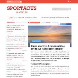 Clubs sportifs: 8 raisons d'être actifs sur les réseaux sociaux - SportacusSportacus