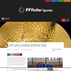 Cap sur la saison sportive 2016 - Fédération Française de Roller Sports