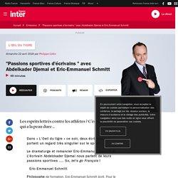 """Passions sportives d'écrivains "" avec Abdelkader Djemai et Eric-Emmanuel Schmitt"