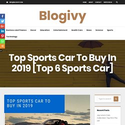 World's top 6 Sports Car to buy in 2019