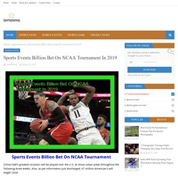 Sports Events Billion Bet On NCAA Tournament In 2019