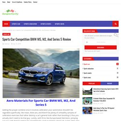 Sports Car Competition BMW M5, M2, And Series 5 Review