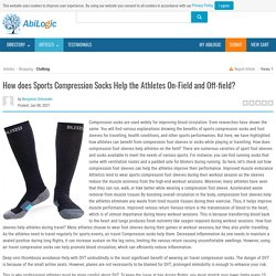 How does Sports Compression Socks Help the Athletes On-Field and Off-field?
