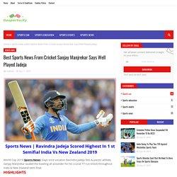 Best Sports News From Cricket Sanjay Manjrekar Says Well Played Jadeja