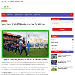 Sports Events Of July 2019 Cricket, Car Race, Etc..All Is Here
