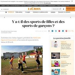 Y a-t-il des sports de filles et des sports de garçons ? - La Croix