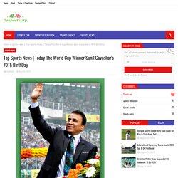 Today The World Cup Winner Sunil Gavaskar's 70Th BirthDay