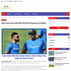 Team India Meet COA After Returning From England
