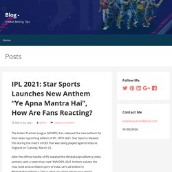 """IPL 2021: Star Sports Launches New Anthem """"Ye Apna Mantra Hai"""", How Are Fans Reacting?"""