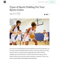 Types of Sports Padding For Your Sports Centre
