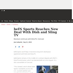beIN Sports Reaches New Deal With Dish and Sling TV - Broadcasting & Cable