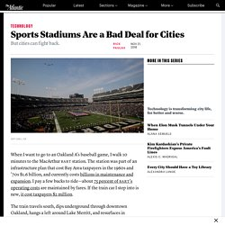 Sports Stadiums Can Be Bad for Cities