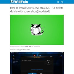 How To Install SportsDevil on XBMC - Complete Guide (with screenshots) [updated] - Page 2 of 2 - iWillFolo