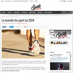 Le marché du sport en 2014 - Sportsmarketing.fr - L'actualité du marketing sportif et du sport business