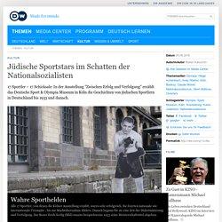Jüdische Sportstars im Schatten der Nationalsozialisten