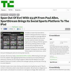Spun Out Of Evri With $3.5M From Paul Allen, SportStream Brings Its Social Sports Platform To The iPad