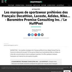 Les marques de sportswear préférées des Français: Decathlon, Lacoste, Adidas, Nike... - Baromètre Promise Consulting Inc. / Le HuffPost