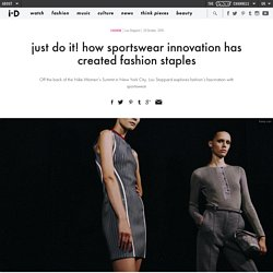 just do it! how sportswear innovation has created fashion staples