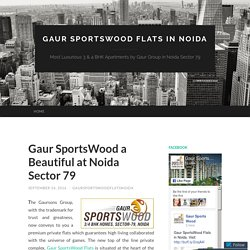 Gaur SportsWood a Beautiful at Noida Sector 79