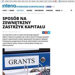 Sposób na zewnętrzny zastrzyk kapitału - funduszeeuropejskielubieto.interia.pl