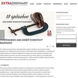 10 spôsobov ako znížiť eventový rozpočet - EXTRAORDINARY