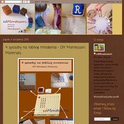 edukacjadomowaMontessori: 4 sposoby na tablicę mnożenia - DIY Montessori Materials