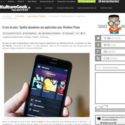 Et une de plus ! Spotify abandonne son application pour Windows Phone