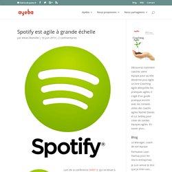 Spotify est agile à grande échelle