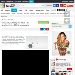 Shazam, Spotify ou Vevo : 10 applications 100% musiques