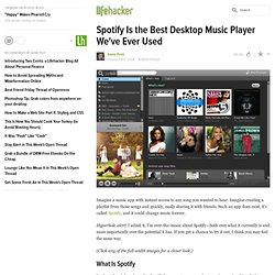 Spotify Is the Best Desktop Music Player We've Ever Used