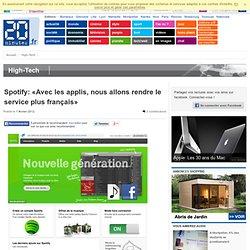 Spotify: «Avec les applis, nous allons rendre le service plus français»