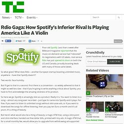 Rdio Gaga: How Spotify's Inferior Rival Is Playing America Like A Violin