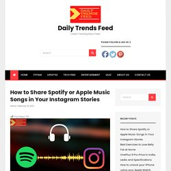 How to Share Spotify Songs in Your Instagram Stories - Daily Trends Feed