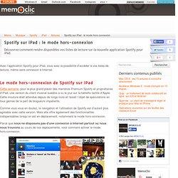 Spotify sur iPad : le mode hors-connexion