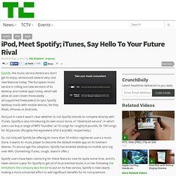 iPod, Meet Spotify; iTunes, Say Hello To Your Future Rival