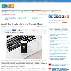 Spotify For Brands: Marketing Through Music