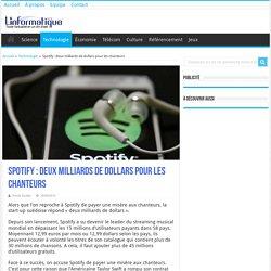 Spotify : deux milliards de dollars pour les chanteurs
