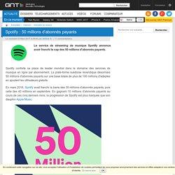 Spotify: 50 millions d'abonnés payants