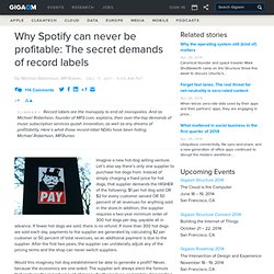 Why Spotify can never be profitable: The secret demands of record labels