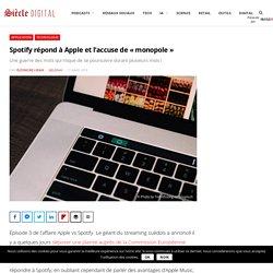 """Spotify répond à Apple et l'accuse de """"monopole"""""""