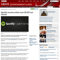 Spotify reveals artists earn $0.007 per stream