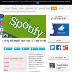 Spotify des risques pour augmenter ses profits