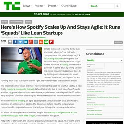 Here's How Spotify Scales Up And Stays Agile: It Runs 'Squads' Like Lean Startups