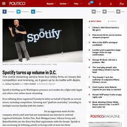 Spotify turns up volume in D.C. - Anna Palmer and Tony Romm