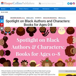 Spotlight on Black Authors and Characters: Books for Ages 0-8