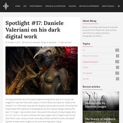Spotlight #17: Daniele Valeriani on his dark digital work - Bleaq