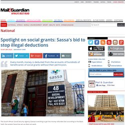 Spotlight on social grants: Sassa's bid to stop illegal deductions