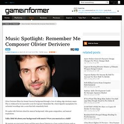 Music Spotlight: Remember Me Composer Olivier Deriviere - Features