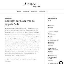Spotlight sur 5 oeuvres de Sophie Calle