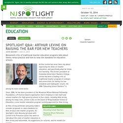 Spotlight Q&A: Arthur Levine on Raising the Bar for New Teachers